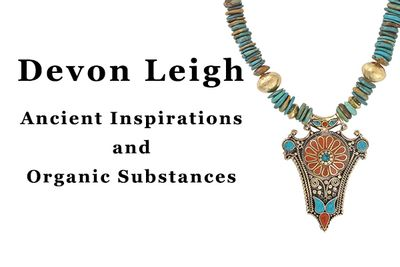 Devon Leigh: Ancient Inspirations and Organic Substances